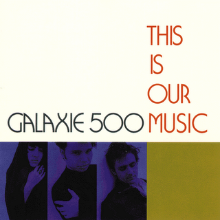 galaxie500_thisisourmusic1