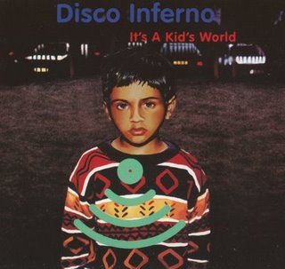 DISCO INFERNO - IT'S A KID'S WORLD EP F