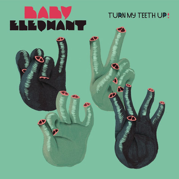Baby Elephant - Turn My Teeth Up
