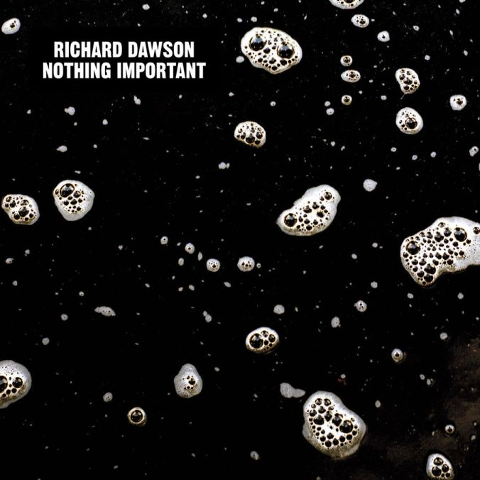 richarddawson-nothing_important