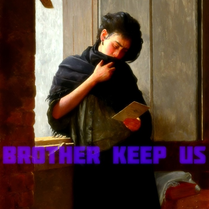 Brother Keep Us1