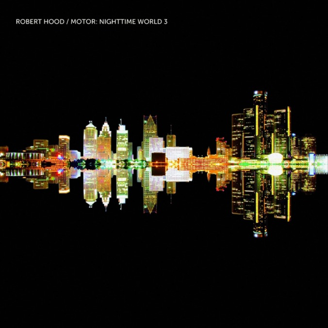Robert Hood - Motor Nighttime World 3