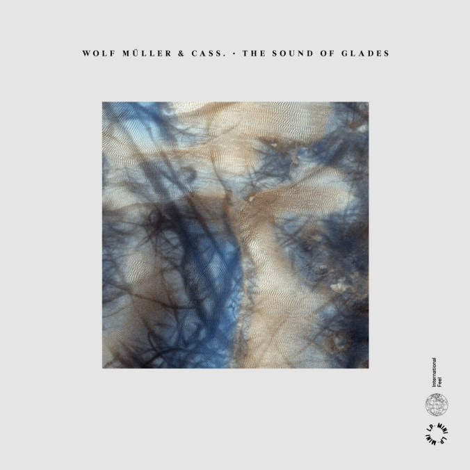Wolf Muller Cass - Sound of Glades