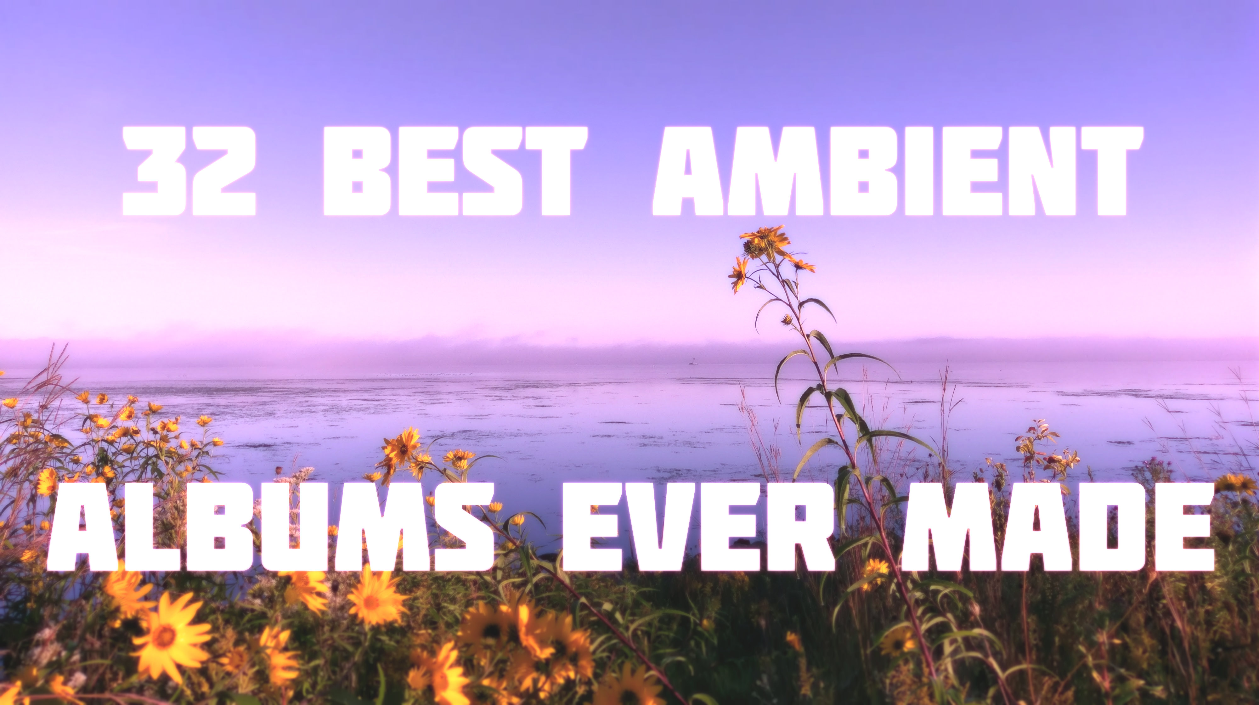32 Best Ambient Albums Ever Made | Optimistic Underground