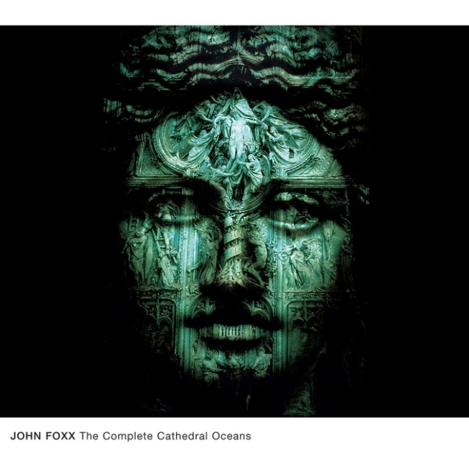 john-foxx-cathedral-oceans